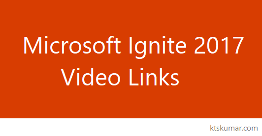 Microsoft Ignite 2017 Video Links